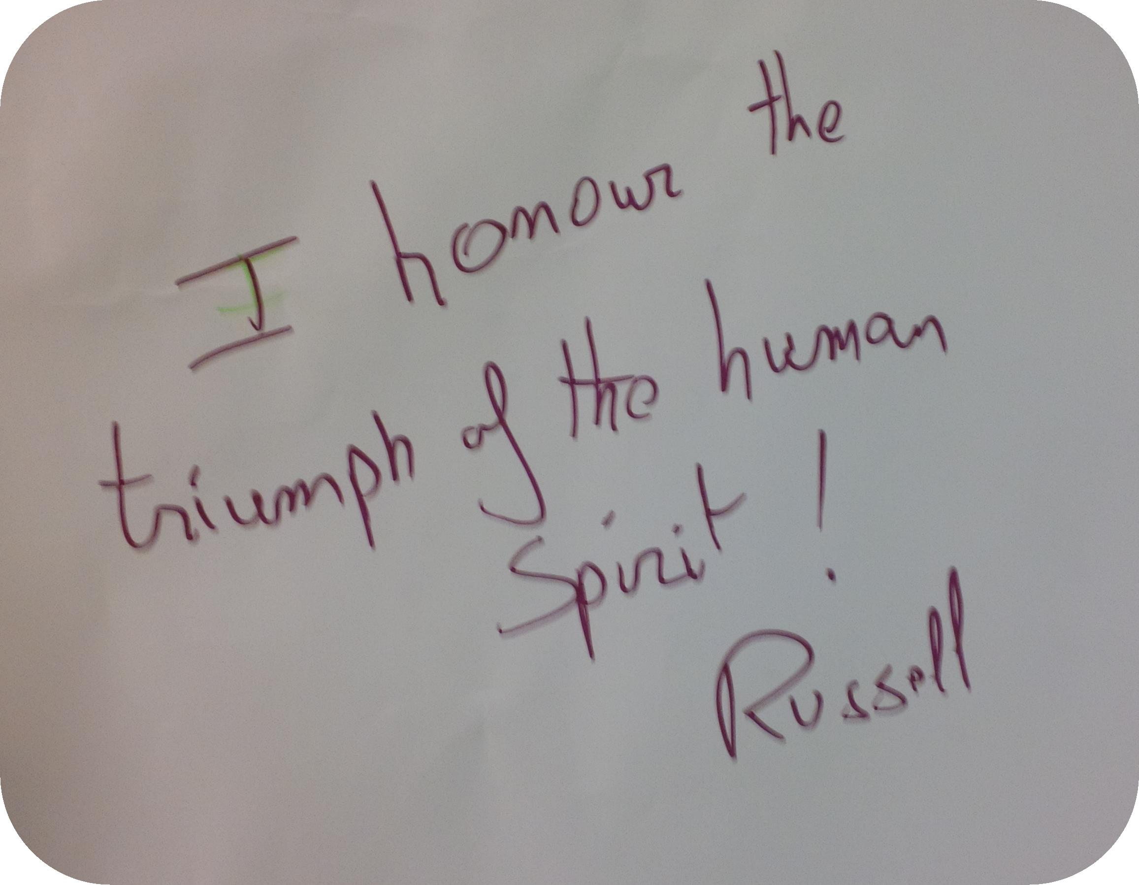 "Message: ""I honour the triumph of the human spirit"""